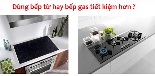 Mua bếp gas hay bếp từ tốt hơn?