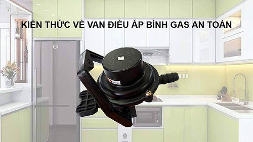Sử dụng van điều áp gas an toànSử dụng van điều áp gas an toàn